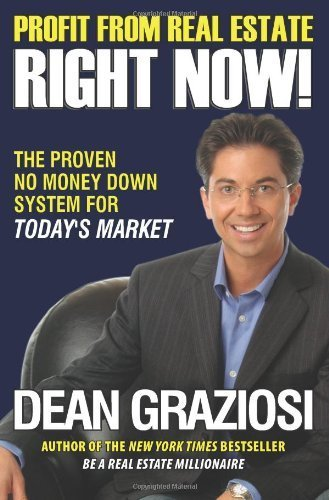 Read Online Profit From Real Estate Right Now!: The Proven No Money Down System for Today's Market 1st (first) edition by Graziosi, Dean published by Vanguard Press (2010) [Hardcover] pdf epub