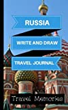 Russia Write and Draw Travel Journal: Use This Small Travelers Journal for Writing,Drawings and Photos to Create a Lasting Travel Memory Keepsake (A5 ... Journal,Russia Travel Book) (Volume 1)