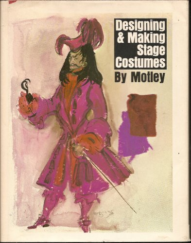 Making Theatre Costumes (Designing and Making Stage Costumes)