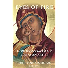 Eyes of Fire: How Icons Saved My Life As An Artist