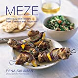 Meze: Delicious Little Dishes from Greece and Lebanon