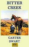 Bitter Creek, Carter Swart, 1928781217