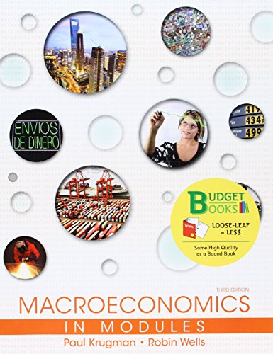 Loose-leaf Version for Macroeconomics in Modules (Economics Third Edition By Krugman And Wells)