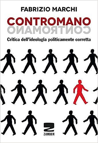 Amazon.it: Contromano. Critica dell'ideologia politicamente ...