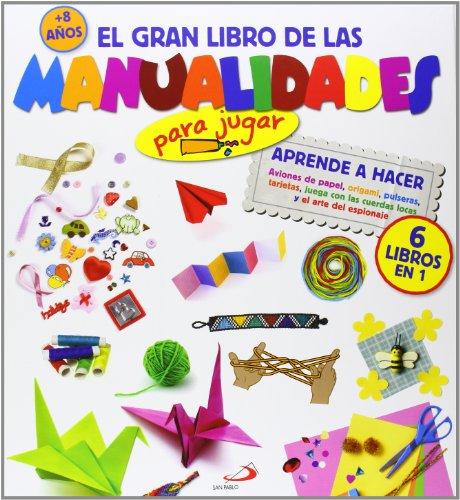 Descargar Libro El Gran Libro De Las Manualidades. Para Jugar María Jesús García González