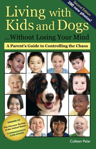 Download Living with Kids and Dogs . . . Without Losing Your Mind: A Parent's Guide to Controlling the Chaos (Volume 2) PDF