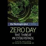 Zero Day: The Threat in Cyberspace | Robert O'Harrow Jr., The Washington Post