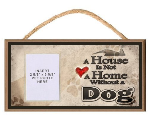 A House is Not a Home without a Dog Wooden Dog Sign with Clear Insert for Your Pet Photo by PCSCP