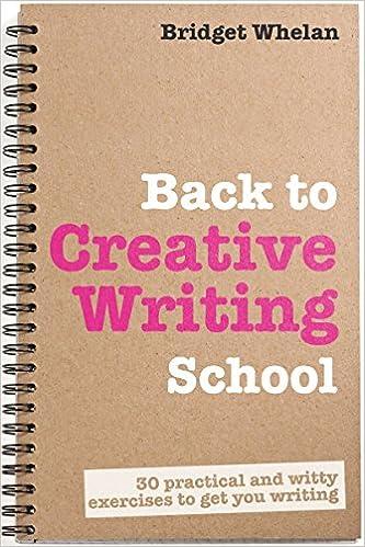 Amazon back to creative writing school ebook bridget whelan amazon back to creative writing school ebook bridget whelan kindle store fandeluxe Choice Image