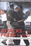 img - for Attacks on the Press in 2002: A Worldwide Survey by the Committee to Protect Journalists book / textbook / text book