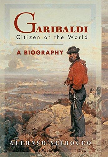 Garibaldi: Citizen of the World: A Biography