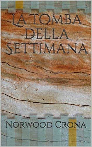 La Tomba della Settimana (Italian Edition)