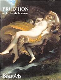 Beaux Arts Magazine, Hors-série : Prud'hon ou le Rêve du bonheur par  Beaux Arts Magazine