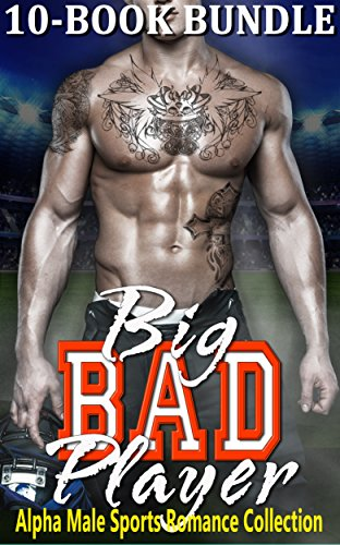 Search : Big Bad Player: Alpha Male Sports Romance Collection