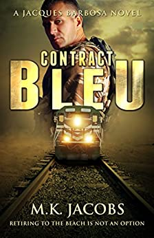 Contract Bleu (Espionage Action Adventure Series): (Jacques Barbosa Action Adventure) (Contract Series Book 1) by [Jacobs, M.K.]