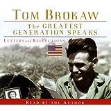 The Greatest Generation Speaks (Tom Brokaw)