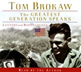 The Greatest Generation Speaks (Tom Brokaw)