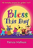 Bless This Day, Patricia L. Mathson, 0877939748