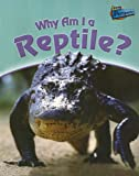 Why Am I a Reptile?, Greg Pyers, 1410920240