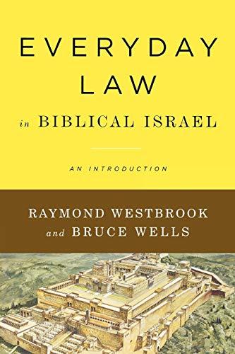 Everyday Law in Biblical Israel: An ()