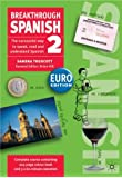 Breakthrough Spanish 2: Euro Edition (Breakthrough S.). Complete Course Containing 224-page Colour Book and 3x60-minute Cassettes