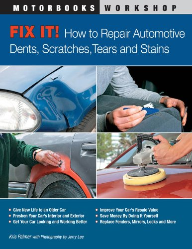 fix-it-how-to-repair-automotive-dents-scratches-tears-and-stains-motorbooks-workshop