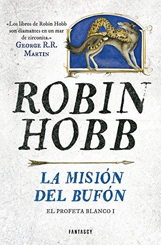 Descargar Libro La Misión Del Bufón. El Profeta Blanco 1 Robin Hobb