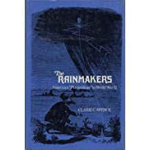 """The Rainmakers: American """"Pluviculture"""" to World War II"""
