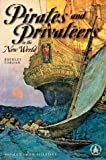 Pirates and Privateers in the New World, Shirley Jordan, 0780798031