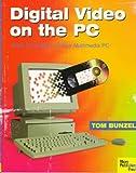 Digital Video on the PC, Bunzel, Tom, 0941845214