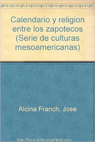 Serie Calendario.Calendario Y Religion Entre Los Zapotecos Serie De Culturas