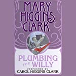 Plumbing for Willy | Mary Higgins Clark