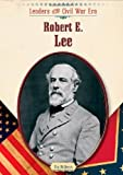 Robert E. Lee, Tim McNeese, 160413304X