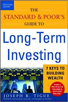 Book The Standard and Poor's Guide to Long-term Investing: 7 Keys to Building Wealth