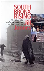 South Bronx Rising: Rise and Fall and Resurrection of an American City: The Rise, Fall and Resurrection of an American City (Fordham University Press)
