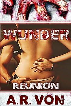 Reunion (Wunder #2) (Wunder Series) by [Von, A.R.]