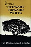 The Rediscovered Country, Stewart Edward White, 0935632514