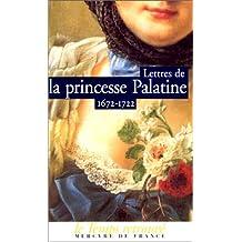 LETTRES DE LA PRINCESSE PALATINE : 1672-1722