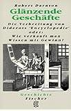 """Glänzende Geschäfte: Die Verbeitung von Diderots """"Encyclopedie"""" oder: Wie verkauft man Wissen mit Gewinn?"""