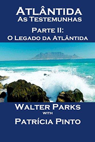 Atlântida As Testemunhas - Parte II: O Legado da Atlântida (Portuguese Edition)