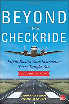 Book Beyond the Checkride: Flight Basics Your Instructor Never Taught You, Second Edition