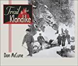 Trail to the Klondike, Don McCune, 0874221447