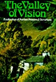 img - for The Valley of Vision: A Collection of Puritan Prayers & Devotions book / textbook / text book