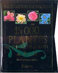 Encyclopédie Universelle des 15000 plantes et fleurs de jardin de A à Z par Christopher Mickell