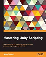 Mastering Unity Scripting Front Cover