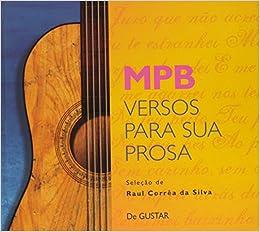 Mpb Versos Para Sua Prosa 365 Frases Da Música Popular