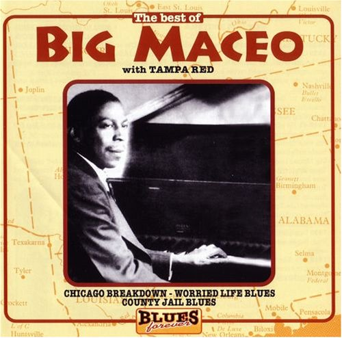 Best of: Big Maceo by Blues Forever