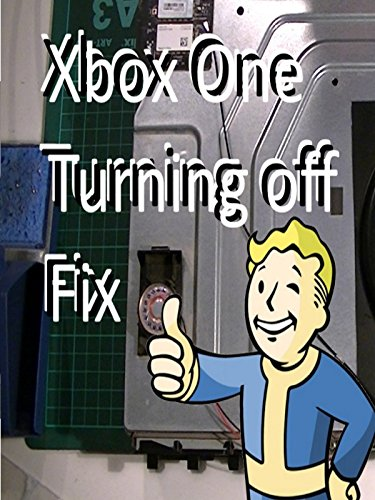 How To  Fix An Xbox One Powering Off Or Turning Off By Itself