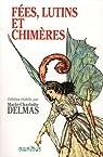 Le grand légendaire de France, Tome 1 : Fées, lutins et chimères par Delmas