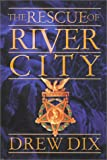 The Rescue of River City, Drew Dix Publishing Staff, 0970309600